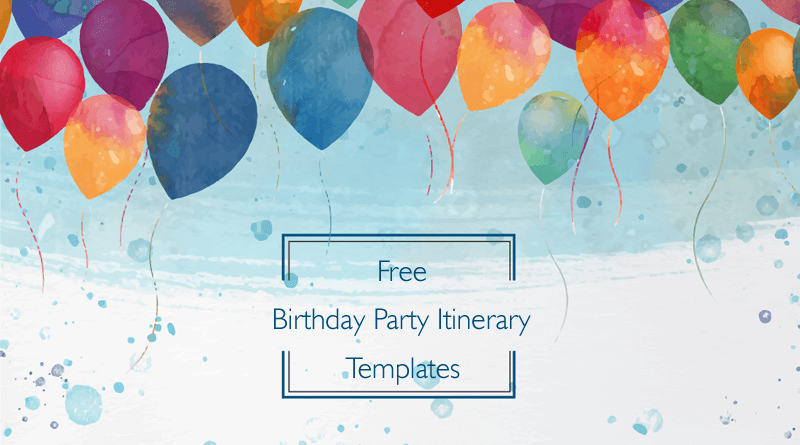 birthday party itinerary templates samples and formats - Free Birthday Templates
